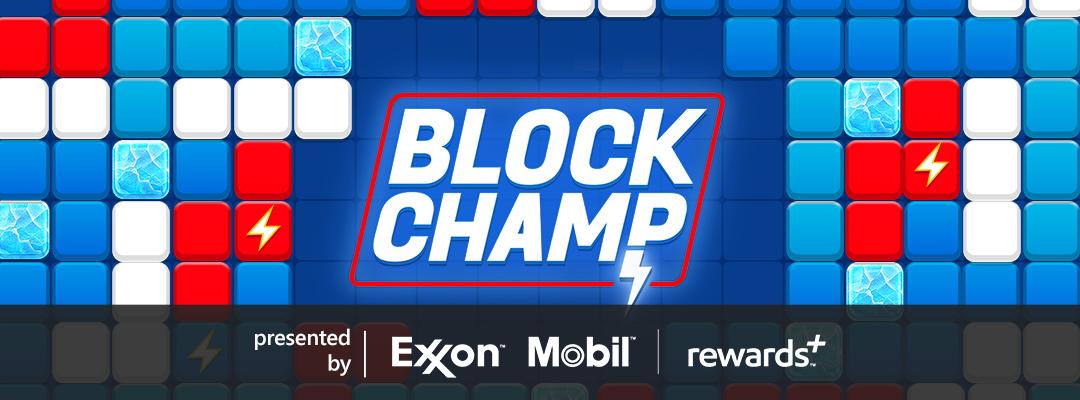 Block Champ presented by Exxon Mobil Rewards+